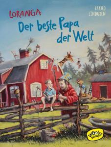 Loranga - Der beste Papa der Welt ein Kinderbuch von Barbro Lindgren, erschienen im Kinderbuchverlag Woow Books