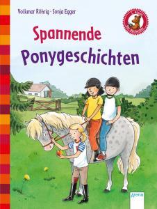 Bücherbär von Arena Kinderbuchverlag, 1. Klasse, Kleine Geschichten, Spannende Ponygeschichten