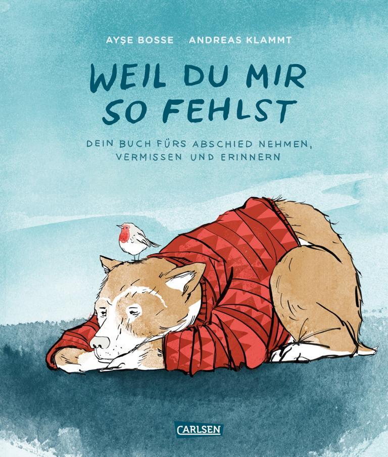 Weil du mir so fehlst, ein buch zur trauerbewältigung bei Kindern von Ayse Bosse, Kinderbuch Trauer ab 4 Jahren