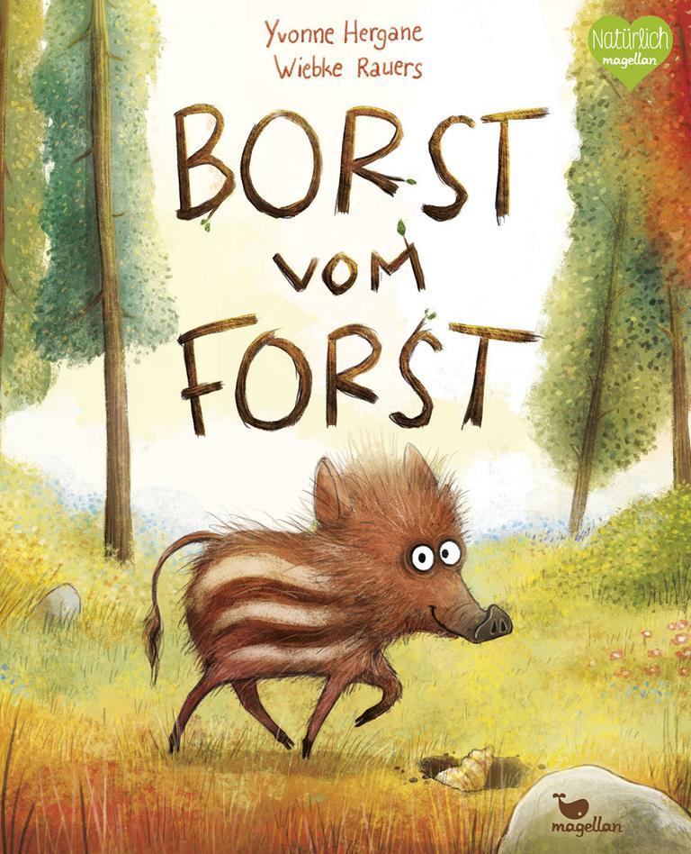 Borst vom Forst, Yvonne Hergane, Wiebke Rauer, Bilderbuch ab 4 Jahren, Magellan Verlag