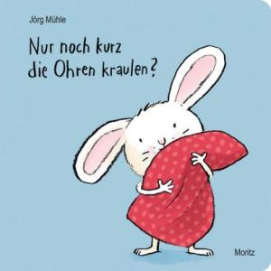 """""""Nur noch kurz die Ohren kraulen?"""" von Jörg Mühle ist eine superniedliche Gute-Nacht-Geschichte für Kleinkinder aus dem Moritz Verlag."""