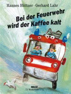 Bei der Feuerwehr wird der Kaffee kalt eine Geschichte von Hannes Hüttner und Gerhard Lahr vom Kinderbuch Verlag aus der DDR