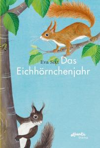 Das Eichhörnchenjahr ist ein sehr empfehlenswertes Bilderbuch über Eichhörnchen für kinder ab 5 Jahren.