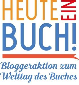 Heute ein Buch - Aktion zum Welttag des Buches, statt Blogger schenken Lesefreude