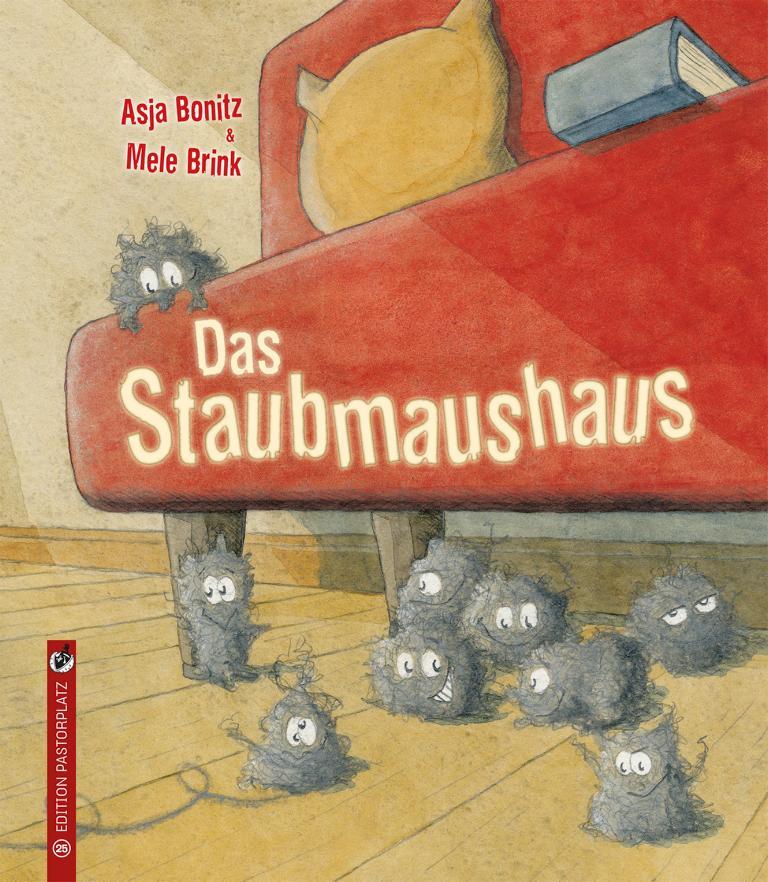 Das Staubmaushaus von Asja Bonitz und Mele Brink Edition Pastoplatz