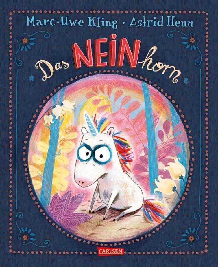 Das NEINhorn - ein Bilderbuch von Marc-Uwe Kling mit einem etwas anderen Einhorn