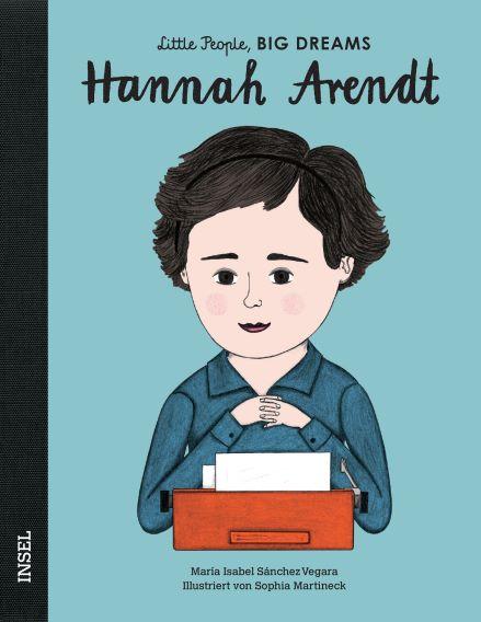 Little People Big Dreams Hannah Arendt, Biografie für Kinder