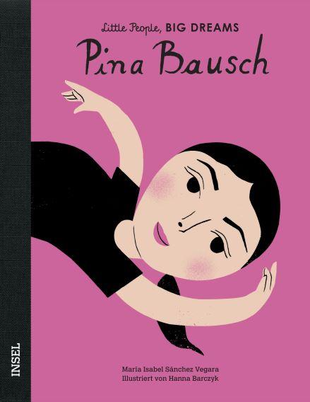 Little People BIG DREAMS Pina Bausch, Biografie für Kinder