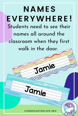 Names are everywhere in a welcoming classroom environment.