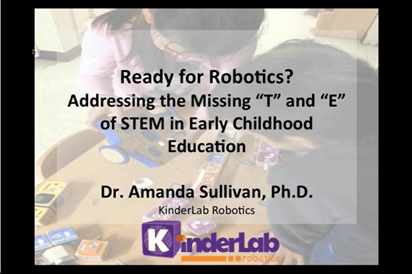 Ready for Robotics? Addressing the Missing 'T' and 'E' of STEM in Early Education