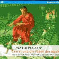 Harald Parigger: Caesar und die Fäden der Macht