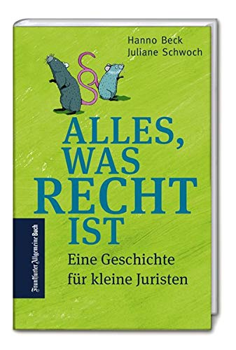 Hanno Beck, Juliane Schwoch: ALLES, WAS RECHT IST/A SHORT STORY ABOUT LAW