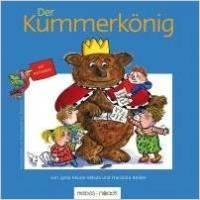 Lydia Keune-Sekula, Franziska Becker: Der Kummerkönig