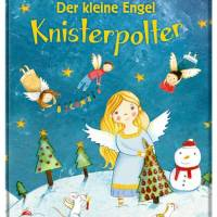 Andrea Schütze, Judith Loske: Der kleine Engel Knisterpolter