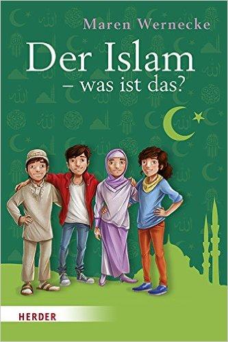 Maren Wernecke: Der Islam – was ist das?