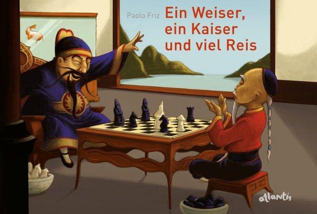 Paolo Friz: Ein Weiser, ein Kaiser und viel Reis. Von der Erfindung des Schachspiels