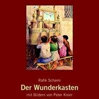Rafik Schami, Peter Knorr: Der Wunderkasten