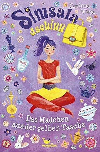 Corinna Wieja: Simsaladschinn. Das Mädchen aus der gelben Tasche