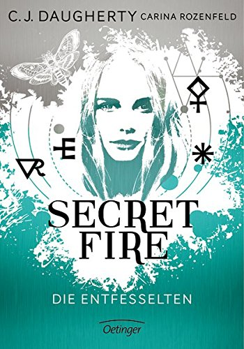 C. J. Daugherty, Carina Rozenfeld: Secret Fire 2. Die Entfesselten