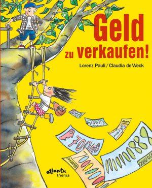 Lorenz Pauli, Claudia de Weck: Geld zu verkaufen!