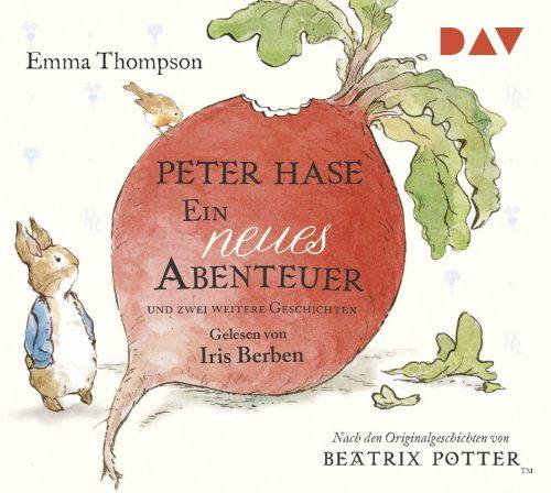 Emma Thompson: Peter Hase. Ein neues Abenteuer und zwei weitere Geschichten