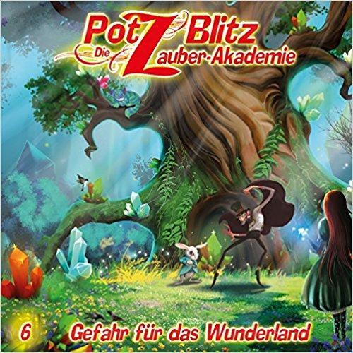 Potz Blitz die Zauber-Akademie 6 – Gefahr für das Wunderland