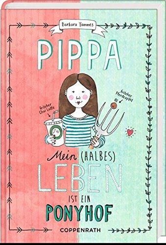 Barbara Tammes: Pippa. Mein (halbes) Leben ist ein Ponyhof