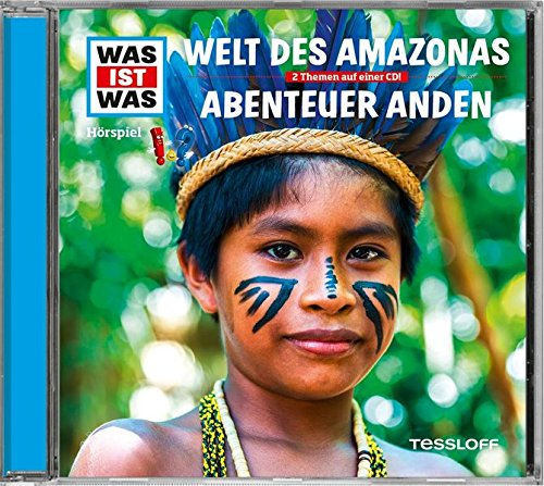 Was ist was: Welt des Amazonas/Abenteuer Anden