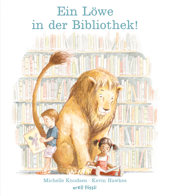 Michelle Knudsen, Kevin Hawkes: Ein Löwe in der Bibliothek!