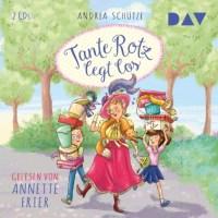 Andrea Schütze: Tante Rotz legt los