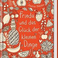 Andrea Behnke: Frieda und das Glück der kleinen Dinge