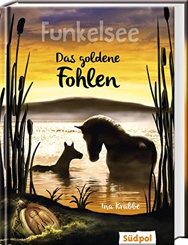 Ina Krabbe: Funkelsee 3: Das goldene Fohlen