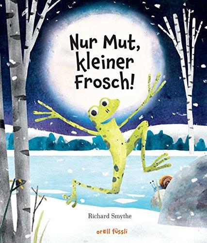 Richard Smythe: Nur Mut, kleiner Frosch!