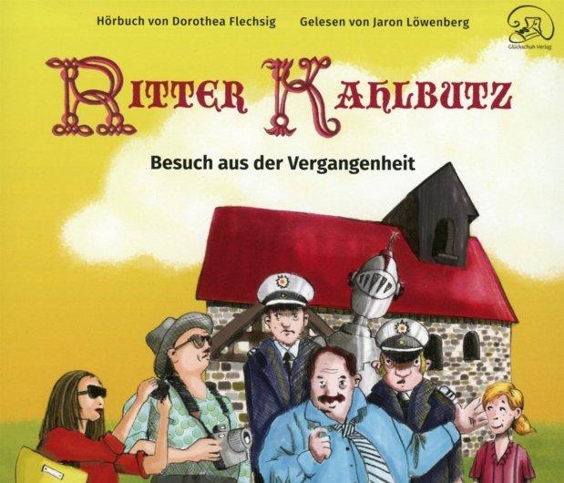 Dorothea Flechsig: Ritter Kahlbutz. Besuch aus der Vergangenheit