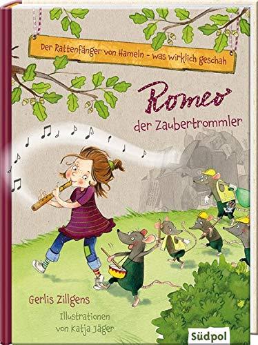 Gerlis Zillgens, Katja Jäger: Romeo, der Zaubertrommler. Der Rattenfänger von Hameln – was wirklich geschah