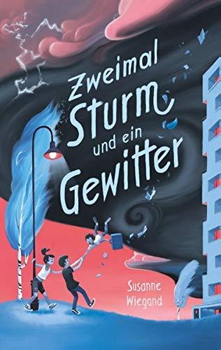 Susanne Wiegand: Zweimal Sturm und ein Gewitter