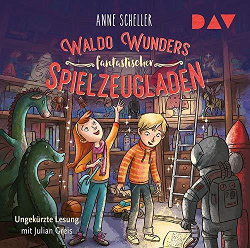 Anne Scheller: Waldo Wunders fantastischer Spielzeugladen