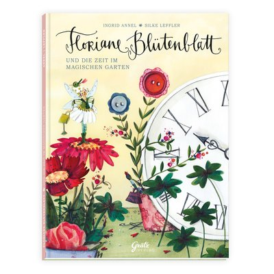 Ingrid Annel, Silke Leffler: Floriane Blütenblatt