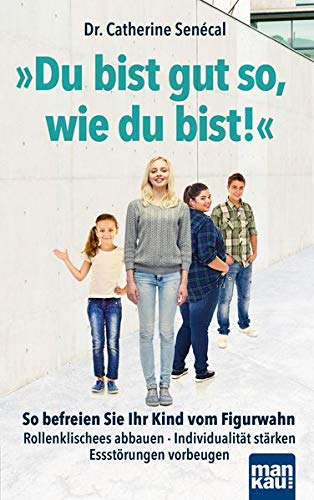 "Rezension: Dr. Catherine Senécal: ""Du bist gut so, wie du bist!"""
