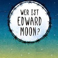 Rezension. Sarah Crossan: Wer ist Edward Moon?