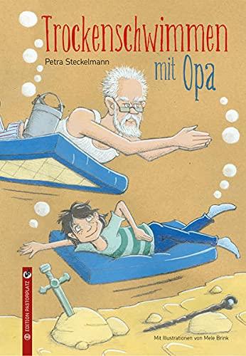 Petra Steckelmann: Trockenschwimmen mit Opa (Vom Schreibtisch)