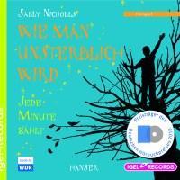 Sally Nicholls: Wie man unsterblich wird. Jede Minute zählt