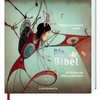 Philippe Lechermeier, Rébecca Dautremer: Die Bibel