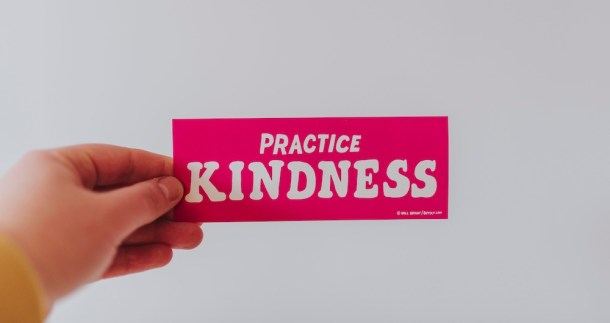practice kindness - meaning of kindness and nutrition