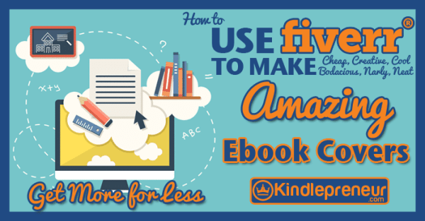 How to Best Use Fiverr to Design your Ebook Cover