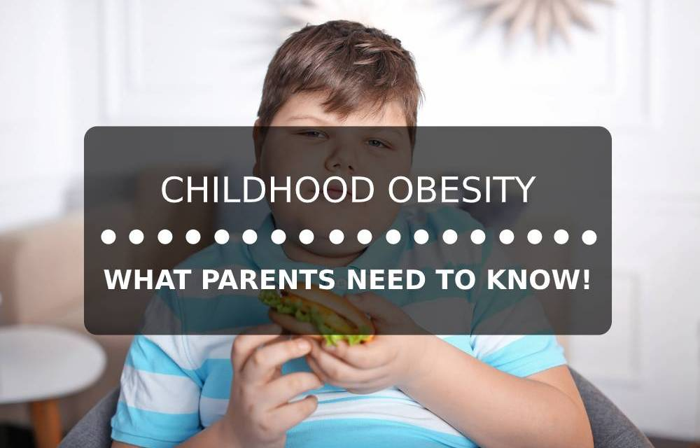 Childhood Obesity: What Parents Need To Know