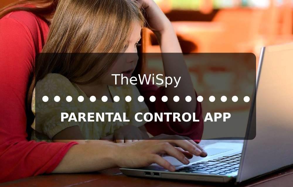 [Testing] TheWiSpy: Best Parental Control App of 2021