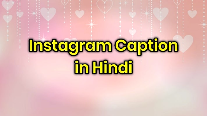 Caption for Instagram in Hindi | Caption in Hindi