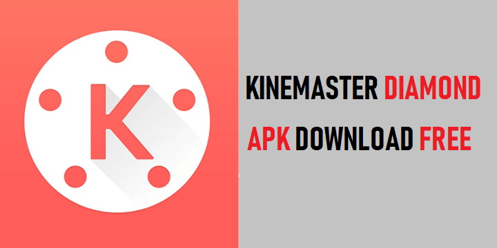 Kinemaster Diamond APK Download Free