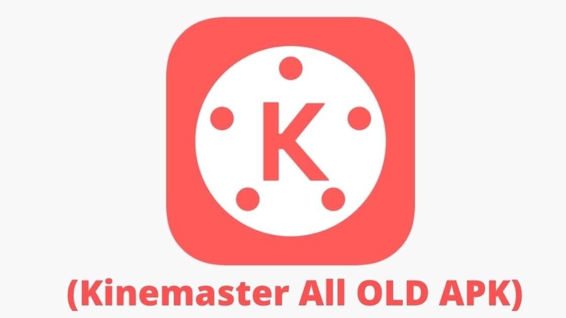 Kinemaster old version